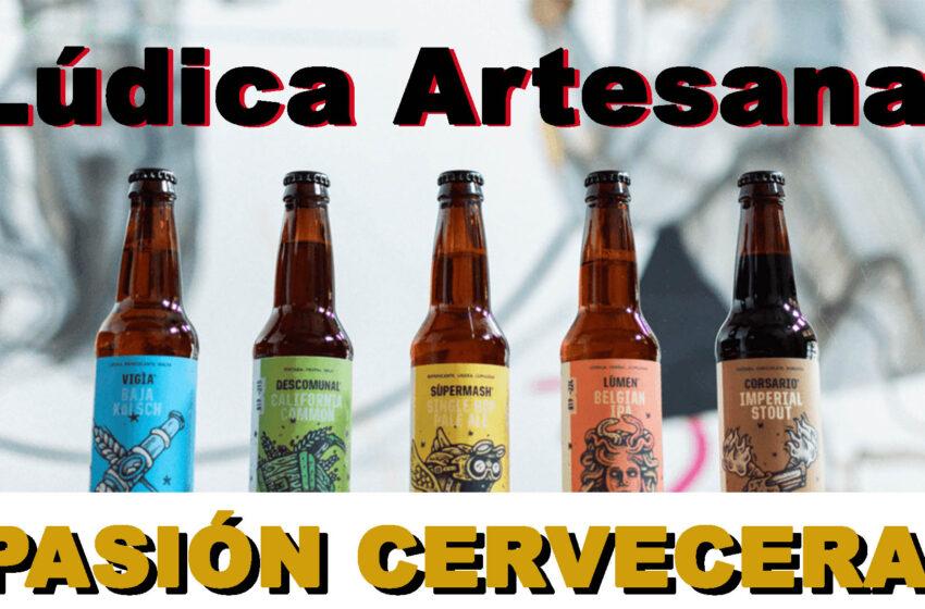 Lúdica Artesanal, pura cultura líquida en Pasión Cervecera